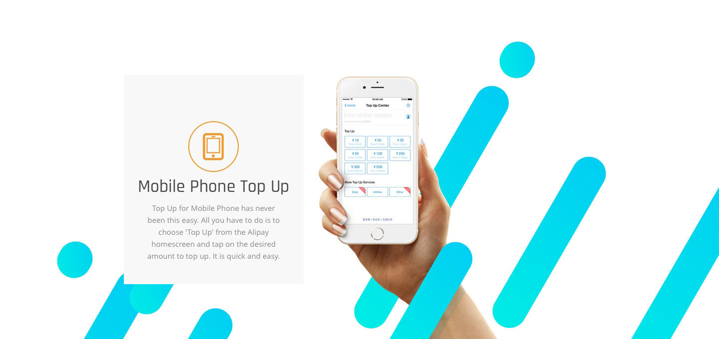 Mobile Phone Top Up | Top Up for Mobile Phone has never been this easy. All you have to do is to choose 'Top Up' from the Alipay homescreen and tap on the desired amount to top up. It is quick and easy.